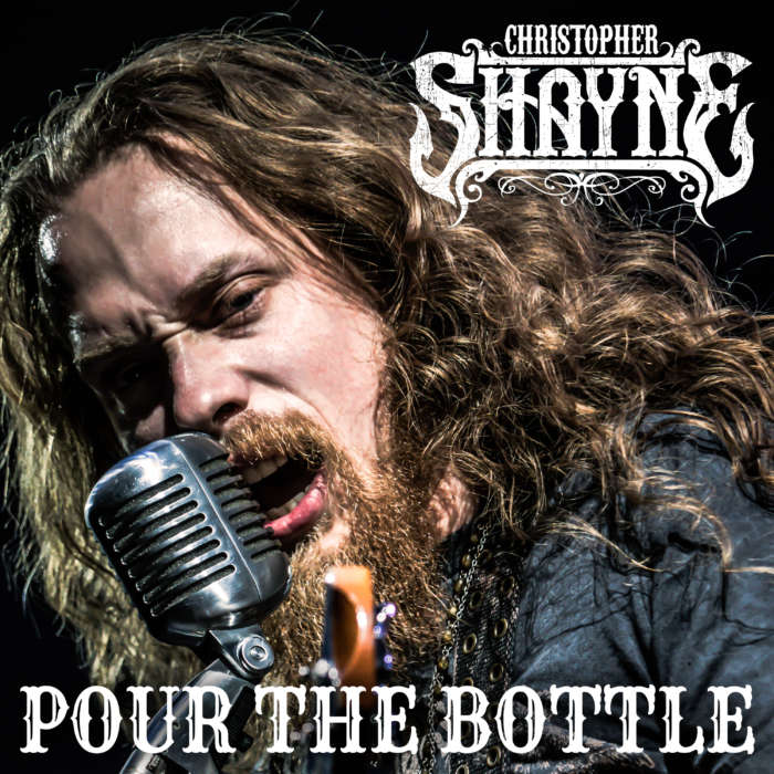 "Pour The Bottle (single) by Christopher Shayne's ""Pour The Bottle"" Out Today - Carry On Music"
