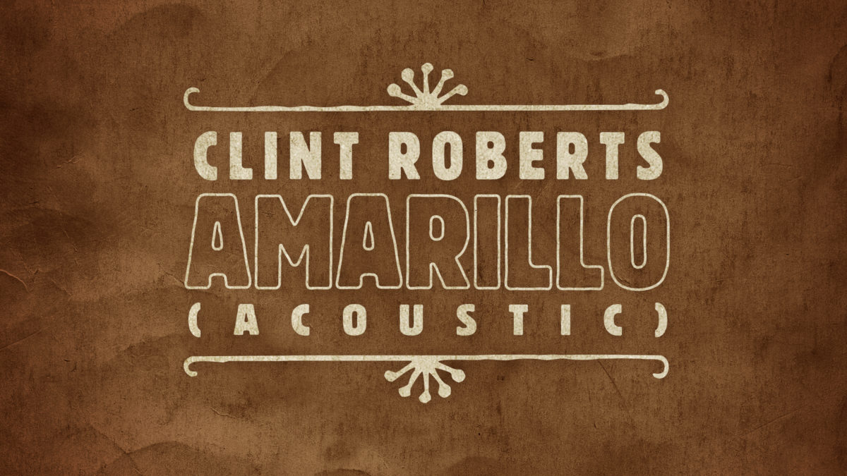 Amarillo (acoustic) by Clint Roberts - Carry On Music